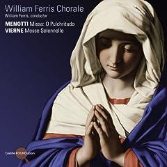 MENOTTI : Missa O Pulchritudo / VIERNE: Messe Solennelle