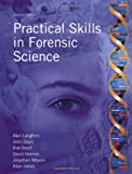 Practical Skills in Forensic Science (0132391430) by Langford, Alan