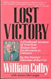 img - for Lost Victory: A Firsthand Account of America's Sixteen-Year Involvement in Vietnam book / textbook / text book