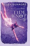 Helen Dunmore The Ingo Chronicles: The Tide Knot