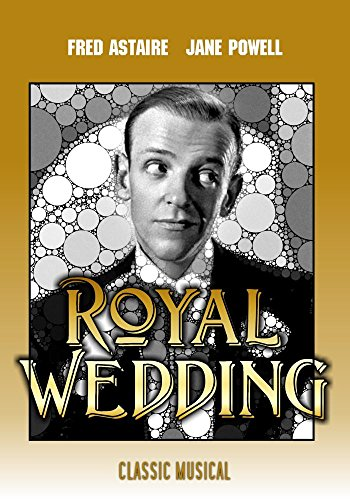 Royal Wedding: Classic Fred Astaire Movie