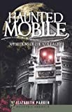 Haunted Mobile:: Apparitions of the Azalea City (Haunted America)