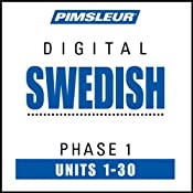 Swedish Phase 1, Units 1-30: Learn to Speak and Understand Swedish with Pimsleur Language Programs | [Pimsleur]