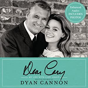 Dear Cary: My Life with Cary Grant | [Dyan Cannon]