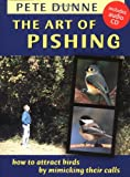 img - for The Art of Pishing: How to Attract Birds by Mimicking Their Calls (Book & Audio CD) book / textbook / text book