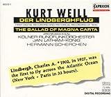 Songtexte von Kurt Weill - Der Lindberghflug / The Ballad of Magna Carta (Kölner Rundfunkorchester feat. conductor: Jan Latham-König)