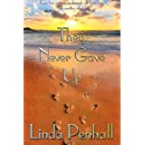 They Never Gave Up ~ Linda Penhall