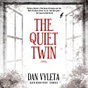 The Quiet Twin: A Novel (       UNABRIDGED) by Dan Vyleta Narrated by Bronson Pinchot