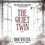 The Quiet Twin: A Novel | Dan Vyleta