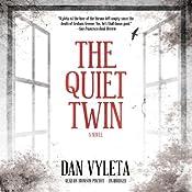 The Quiet Twin: A Novel | [Dan Vyleta]