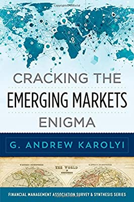 Cracking the Emerging Markets Enigma (Financial Management Association Survey and Synthesis)