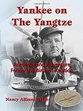 Yankee on The Yangtze : Romance and Adventure Follow the Birth of Aviation