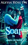 Soar: Book 1 of the Empire Chronicles