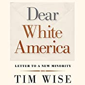 Dear White America: Letter to a New Minority | [Tim Wise]