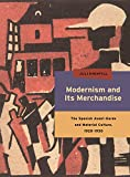 Modernism and Its Merchandise: The Spanish Avant-Garde and Material Culture, 1920-1930 (Refiguring Moderism)