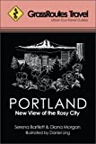 GrassRoutes Travel Guide to Portland: New View of the Rosy City