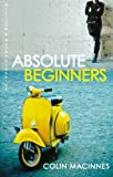 Absolute Beginners (London Trilogy Book 2)