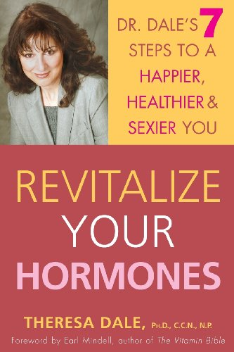 Revitalize Your Hormones: Dr. Dale's 7 Steps to a Happier, Healthier, and Sexier You PDF