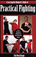 A Los Angeles Bouncer's Guide to Practical Fighting: Learn No-Nonsense Fighting Tactics from a Professional Bouncer (English Edition)