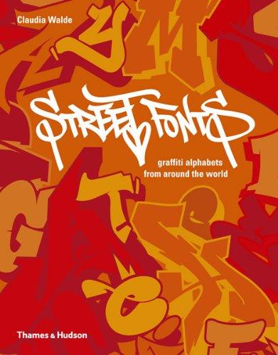 Street Fonts: Graffiti Alphabets from Around the World (Street Graphics / Street Art)