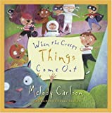 When the Creepy Things Come Out (0805426876) by Carlson, Melody