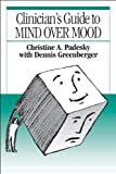 Clinician's Guide to Mind Over Mood, First Edition