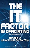 The IT Factor in Officiating: What It Is, What It Will Do For You