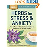 Herbs for Stress & Anxiety: How to Make and Use Herbal Remedies to Strengthen the Nervous System. A Storey Basics...