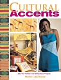 img - for Cultural Accents: 60+ Fun Fashion and Home D cor Projects book / textbook / text book