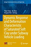 img - for Dynamic Response and Deformation Characteristic of Saturated Soft Clay under Subway Vehicle Loading (Springer Environmental Science and Engineering) book / textbook / text book