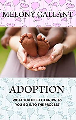 Adoption: What You Need To Know As You Go Into The Process