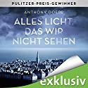 Alles Licht, das wir nicht sehen Audiobook by Anthony Doerr Narrated by Frank Arnold