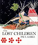 The Lost Children: The Boys Who Were Neglected (0027365557) by Goble, Paul