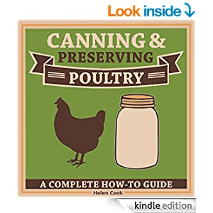 Canning and Preserving Poultry - The Complete How-To Guide on Canning and Preserving Poultry Chicken