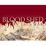 Blood Shed in This War: Civil War Illustrations by Captain Adolph Metzner, 32nd Indiana
