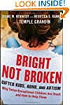 Bright Not Broken: Gifted Kids, ADHD,...