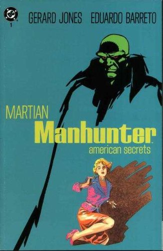 Martian Manhunter American Secrets (Book One of Three): Gerard Jones, Eduardo Barreto: Amazon.com: Books