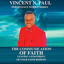 The Communication of Faith (       UNABRIDGED) by Vincent N. Paul Narrated by Joe Smith