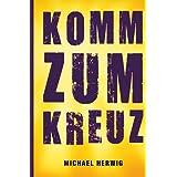 """Komm zum Kreuzvon """"Michael Herwig"""""""