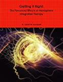 img - for Getting It Right: The Perceived Effects of Hemisphere Integration Therapy by Sarah M. Bousquet (2014-12-28) book / textbook / text book