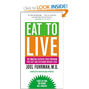 Eat to Live: The Amazing Nutrient-Rich Program for Fast and Sustained Weight Loss, Revised Edition [Mass Market Paperback]