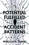 Potential Fulfilled: Accident Patterns