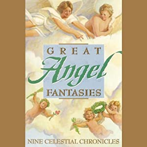 Great Angel Fantasies: Nine Celestial Chronicles | [Phillip K. Dick, Esther M. Friesner, Stephen Gallagher, Linda Goldstein, Charles De Lint, Robert Silverberg]