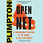 Open Net: A Professional Amateur in the World of Big-Time Hockey Hörbuch von George Plimpton, Denis Leary - foreword Gesprochen von: Marc Vietor