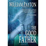The Good Father: A Thrillerby William Payton