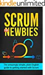 Scrum For Newbies: The Amazingly Simp...