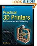 Practical 3D Printers: The Science an...