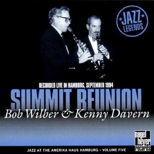 Summit Reunion: Recorded Live in Hamburg 1994 by Bob Wilber and Kenny Davern