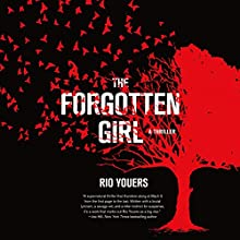 The Forgotten Girl: A Thriller Audiobook by Rio Youers Narrated by Kevin T. Collins