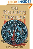 The Knights Templar: The History and Myths of the Legendary Military Order